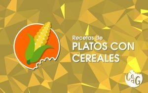 Recetas de Platos Con Cereales - Cocinar es de Guapas