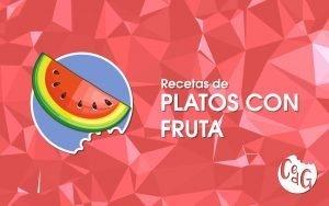 Recetas de Platos Con Fruta - Cocinar es de Guapas