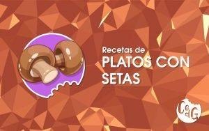 Recetas de Platos Con Setas - Cocinar es de Guapas